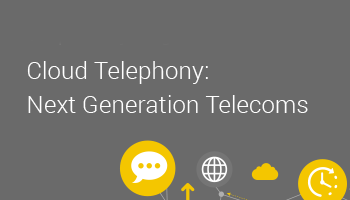 Cloud Telephony: Next Generation Telecoms