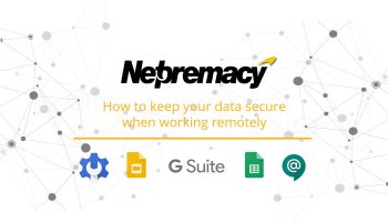 Netpremacy webinar series – Helping people work remotely with G Suite