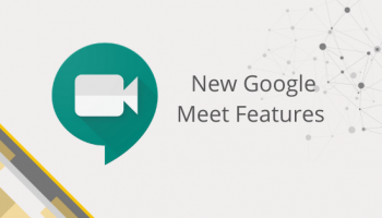 The New Google Meet Features