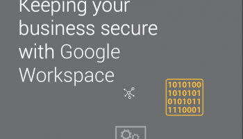 Keeping your business secure with Google Workspace – Whitepaper