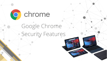 Keep your business secure with Google Chrome