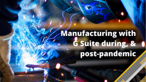 Manufacturing and G Suite with Netpremacy
