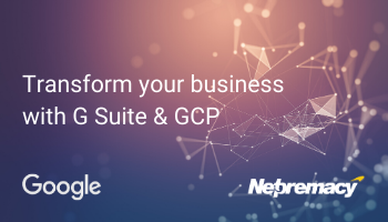 New Webinar Series: Transform your business with G Suite & GCP