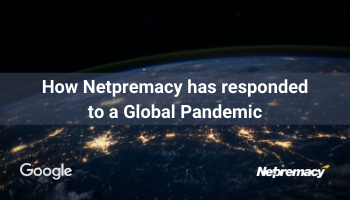 How Netpremacy has responded to a Global Pandemic