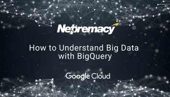 How to Understand Big Data with BigQuery