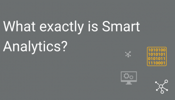 What exactly is Smart Analytics? – White Paper