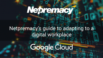 A new way of working – Netpremacy's guide to adapting to a digital workplace