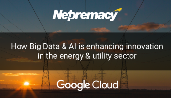 How Big Data & AI is enhancing innovation in the energy & utility sector
