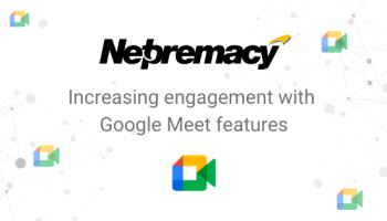 Increasing engagement with Google Meet features