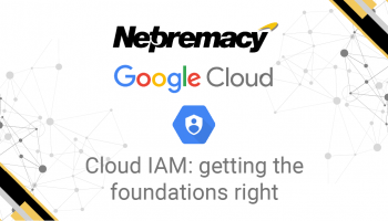 Cloud IAM: getting the foundations right